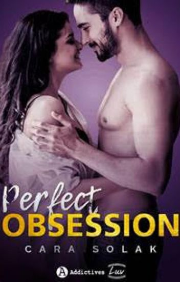 Perfect Obsession (Publiée aux Editions Addictives)