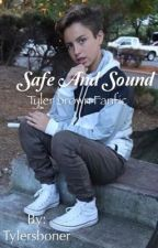 Safe and Sound // Tyler Brown fanfic  by Tylersboner