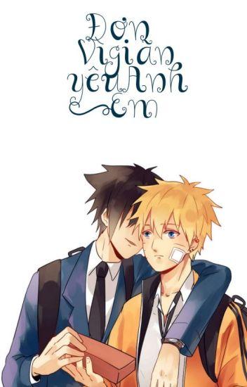 [ SasuNaru ] Đơn Giãn Vì Anh Yêu Em