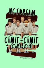 • NCT Dream • Cimit-Cimit, Amit-Amit by RzzKya_