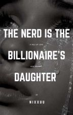 The Nerd Is The Billionaire's Daughter by Nixxuu