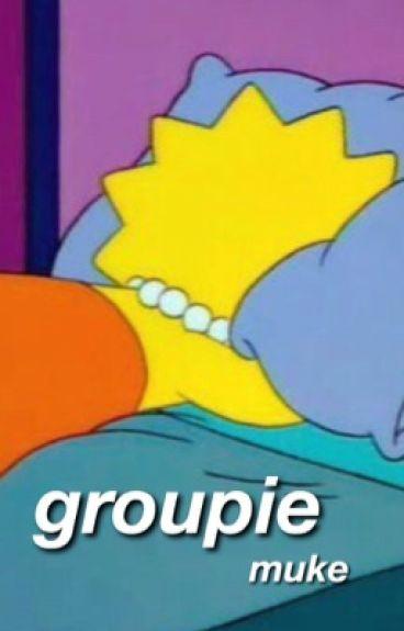 Groupie ; muke