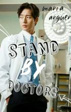 Stand By Doctors by mariarguerer