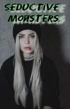 Seductive Monsters by smilekissloveNO