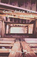 Casa dolce casa (più o meno) by _stormysoul_