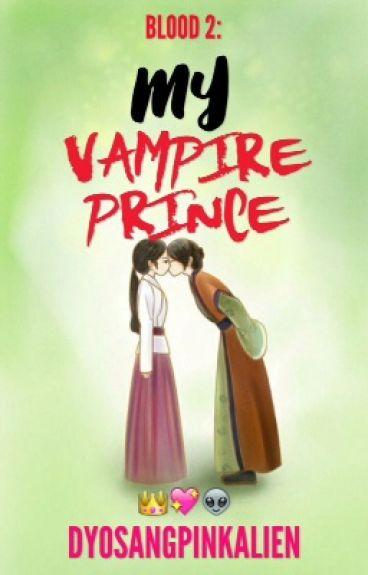 MTAVP 2:MY VAMPIRE PRINCE(SLOW UPDATE)