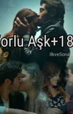 Zorlu Aşk +18 by IlkveSonask