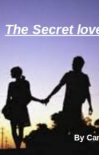 The Secret Love by carissa_books