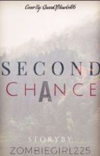 Second chance  by zombiegirl225