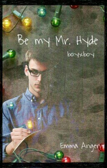 Be my Mr. Hyde (boyxboy)
