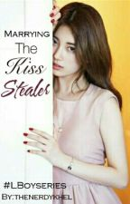 Marrying The Kiss Stealer #LBoyseries by thenerdykhel