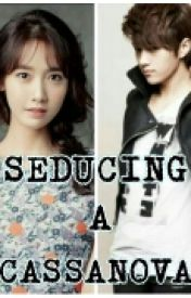 SEDUCING A CASSANOVA by channelyn-aquino