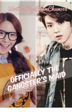 Officially The Gangster's Maid[COMPLETED]#Wattys2017 by Jeon_Chessy