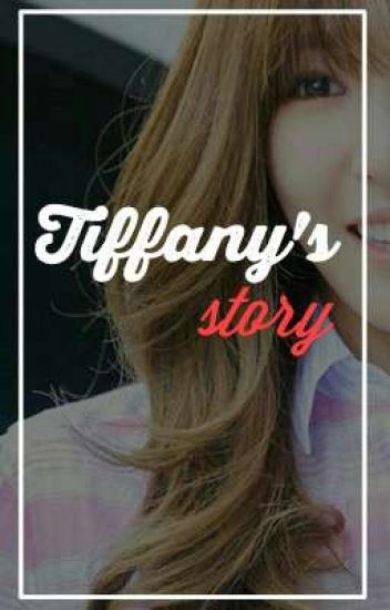 Tiffany's Story [END]