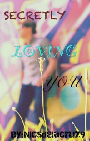 Secretly Loving You by NicsdelaCruz9