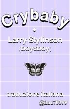 Crybaby • Larry Stylinson (boyxboy) by ila170399