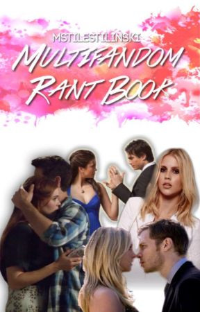 Multifandom Rant Book by mstilestilinski