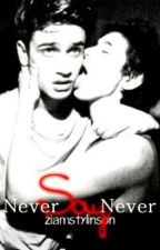Never say Never [BoyxBoy] by ziamstylinson