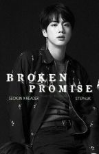 Broken Promise - BTS Jin x Reader by stephjjk