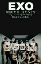 EXO's smuts story [Close Request] by naughtykpop