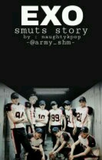 EXO's smuts story [Close Request]