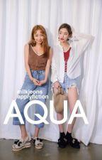 aqua ー gg applyfic by milkjeons