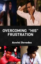 "MANAN FF-OVERCOMING ""HIS"" FRUSTRATION by AswiniDevadas"