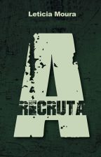 A Recruta by MouraLeticia