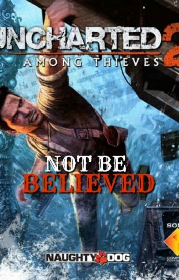 Not Be Believed-Nathan Drake x OC