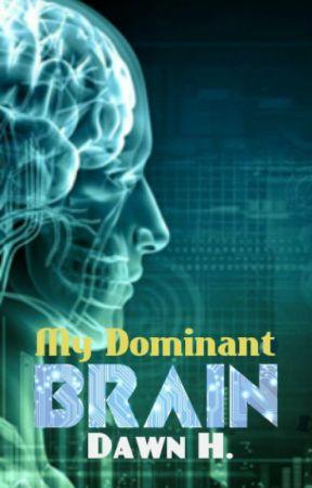 My Dominant Brain by ScratchWrites07