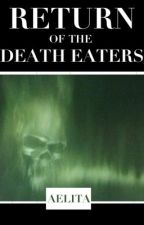 Return of The Death Eaters: a next-generation HP FF by incorrigiblyy