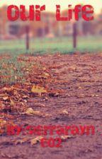 Our New Life by sierrarayne02