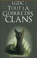 Lgdc : Tout la guerre des clans ! by Dream-of-cat