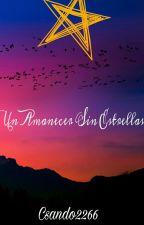 Un Amanecer Sin Estrellas! #ROAWARDS2016 by Csando2266