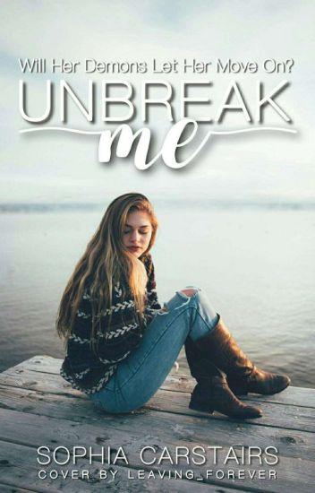 Unbreak me [#Wattys2017]