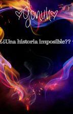 (Gonuh) √ ¿¿Una Historia Imposible?? √  by Nerea1646
