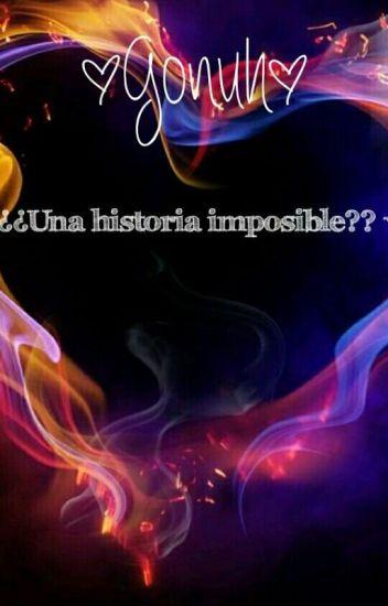 (Gonuh) √ ¿¿Una Historia Imposible?? √