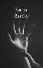 Karma [Bastille Fanfiction] by ColdBastilleMusic