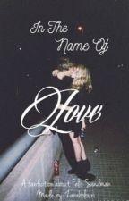 In The Name Of Love -f.s by Zarabolouri99