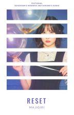 reset | wonwoo, eunha✔ by bureorra