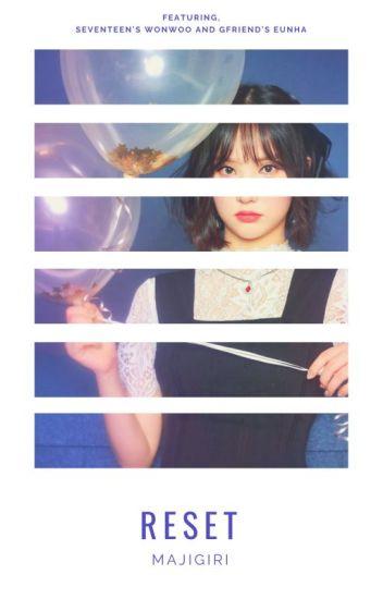 reset | wonwoo, eunha✔