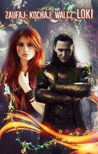 Zaufaj, kochaj, walcz, Loki by karla_pisarka01
