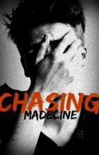 Chasing Madeline by 2cool3