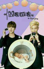 Mamá- NamJin by vkook-novelas