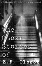 The Ghost Stories of E.F. Olsson by EFOlsson