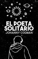 » El poeta solitario « En edición. by johannycm