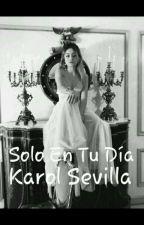 Justo En Tu Día Karol Sevilla by sarasemola