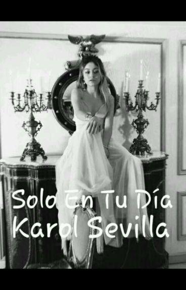 Justo En Tu Día Karol Sevilla