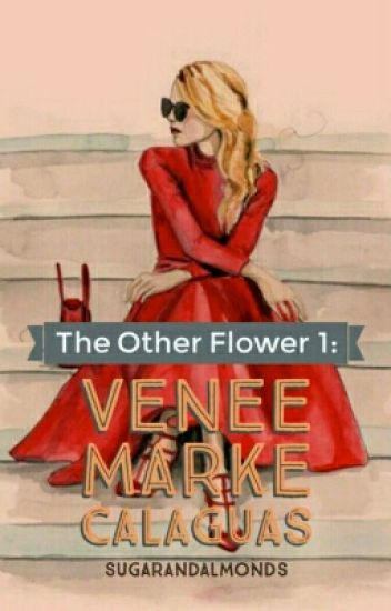 The Other Flower 1: Venee Marke Calaguas