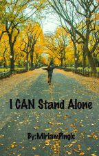 I CAN Stand Alone by MiriamPingle